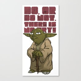 Yoda, There is no try Canvas Print