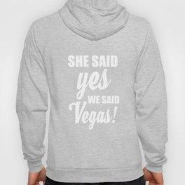 She Said Yes We Said Vegas Wedding T-Shirt Hoody