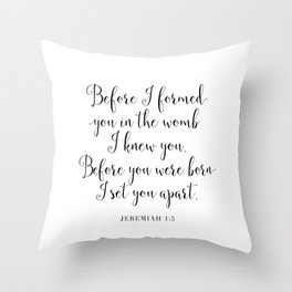 BEFORE I FORMED YOU IN THE WOMB by Dear Lily Mae Throw Pillow