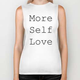 More Self Love Biker Tank
