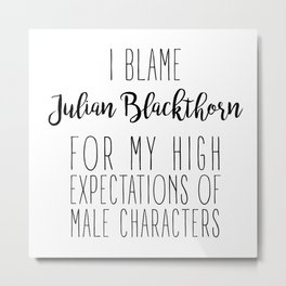 High Expectations - Julian Blackthorn Metal Print