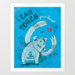 I can touch your heart Art Print
