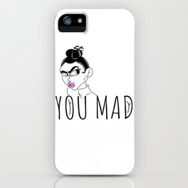 You mad iPhone Case