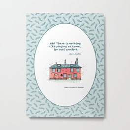 Jane Austen house and quote Metal Print