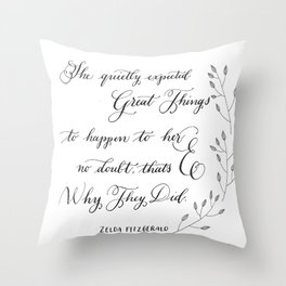 """""""Quietly Expected""""- Zelda Fitzgerald quote Throw Pillow"""