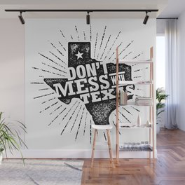 Don't Mess With Texas. Rough Motivation Illustration Wall Mural