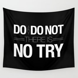 Do or Do Not Wall Tapestry