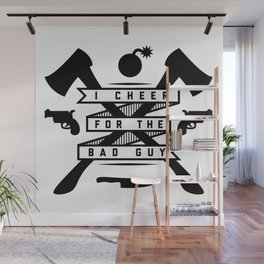 I Cheer For The Bad Guy Wall Mural