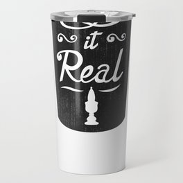 Keep It Real Travel Mug