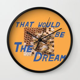 that would be the dream Wall Clock