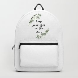 keep your eyes on the stars Backpack