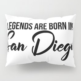 Legends are born in San Diego Pillow Sham