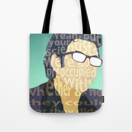 Ian Malcom on scientists Tote Bag