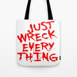 Just Wreck Everything Bright Red Grunge Graffiti Tote Bag