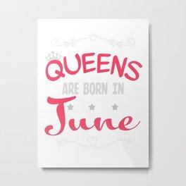 Queen Are Born In June Metal Print