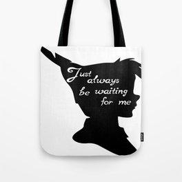 Just always be waiting for me - Peter Pan Tote Bag