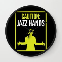 Caution Jazz Hands Gift Idea Funny Dancer Actor Wall Clock