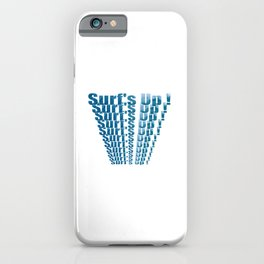 Surfs Up On Repeat Text Design  iPhone Case
