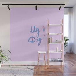 My Day Wall Mural