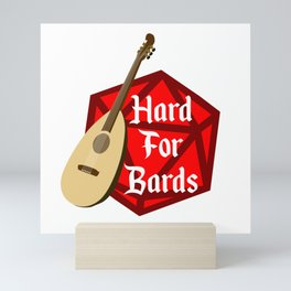 Hard For Bards - Dungeons & Dragons Mini Art Print