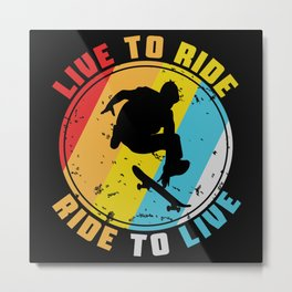 Live To Ride Ride To Live Metal Print