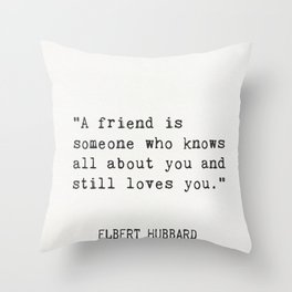 Elbert Hubbard quote about friends Throw Pillow