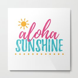 Aloha Sunshine Metal Print