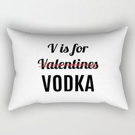 V IS FOR VODKA NOT VALENTINES Rectangular Pillow