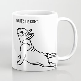 Yoga Dog - What's up Frenchie? Coffee Mug