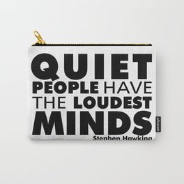 Quiet People have the Loudest Minds | Typography Introvert Quotes White Version Carry-All Pouch