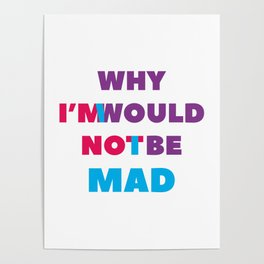 I'm Not Mad Poster