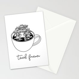 TIRED FOREVER Stationery Cards