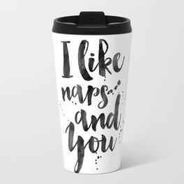 BEDROOM WALL DECOR, I Like Naps And You,Kids Room Decor,Bedroom Sign,Love Quote,Good Night Quote,Eng Travel Mug