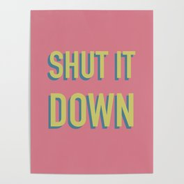 SHUT IT DOWN Poster