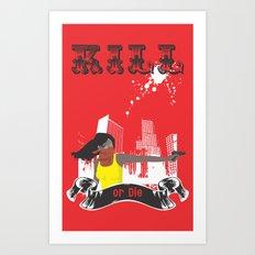 Kill or Die Art Print