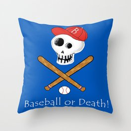 Baseball or Death! Throw Pillow