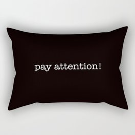 pay attention! Rectangular Pillow