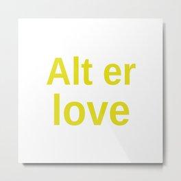 Alt er love yellow Metal Print