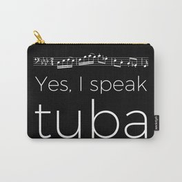 Yes, I speak tuba Carry-All Pouch