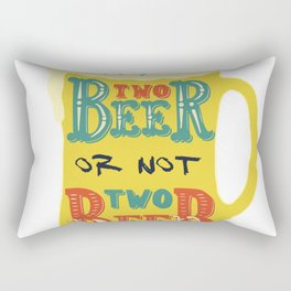 TWO BEER or not two BEER Rectangular Pillow