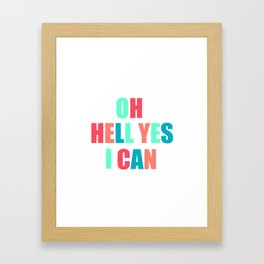 """Sassy and Bold """"Oh Hell Yes I Can"""" Colorful Typography Turquoise and Coral Framed Art Print"""