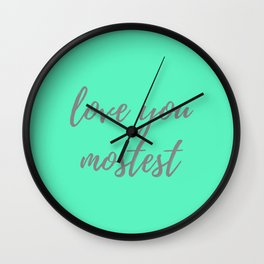 Love You Mostest Wall Clock