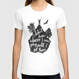 I got there T-shirt