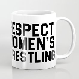 Respect Women's Wrestling Coffee Mug Coffee Mug