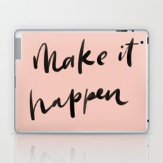 Don't wait for it to happen. MAKE it happen! Laptop & iPad Skin