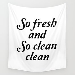 So fresh and so clean clean sign Wall Tapestry