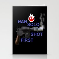 han solo Stationery Cards featuring HAN SOLO SHOT FIRST by Dan Solo Galleries