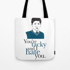 You're Tacky and I Hate You Tote Bag
