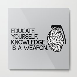 Knowledge is a weapon Metal Print