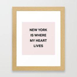 New York is where my heart lives Framed Art Print